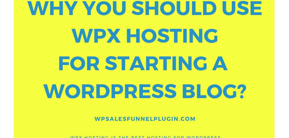 Why Should You Use WPX Hosting For Starting A WordPress Blog?
