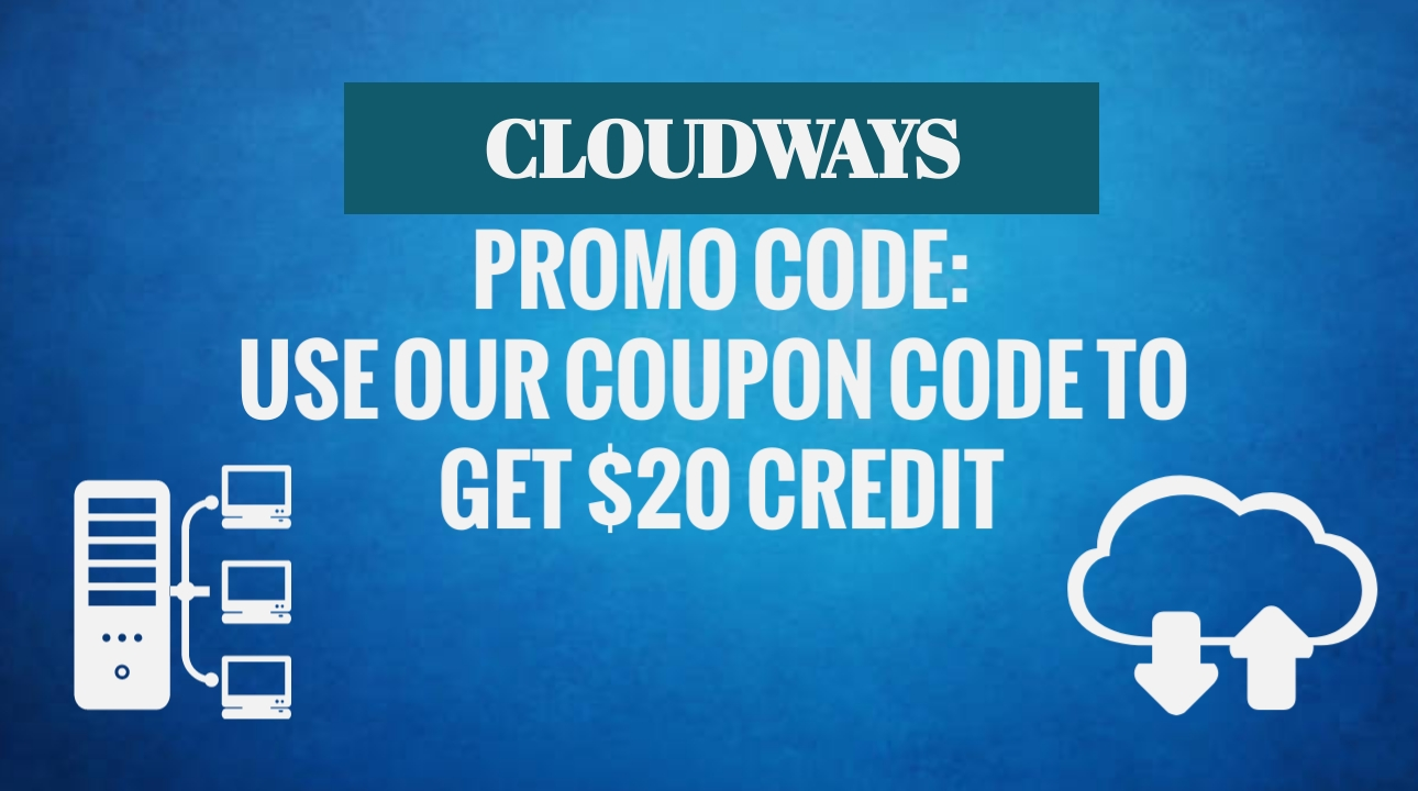 Cloudways Promo Codes: Use Our Coupon To Grab $20 In Credit